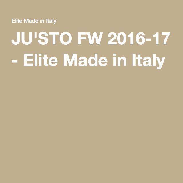 JU'STO FW 2016-17 - Elite Made in Italy