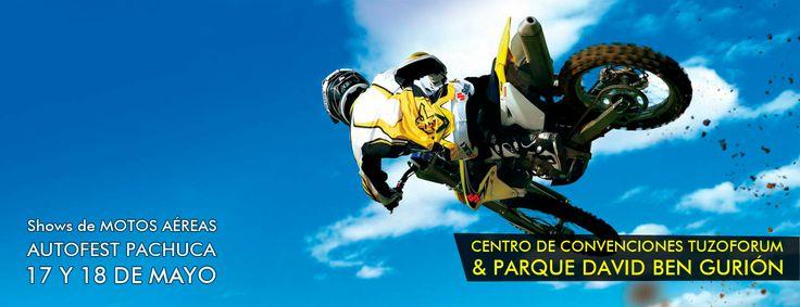 Show de motos aéreas y acrobacias... AutoFest Pachuca 2014 en Centro de Convenciones Tuzoforum &PArque David Ben Guirón 17 y 18 de Mayo