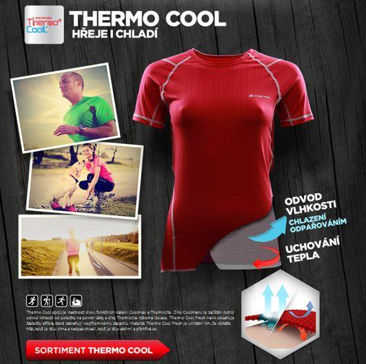 Thermo Cool spojuje vlastnosti dvou funkčních vláken: Coolmax a Thermolite. Díky Coolmaxu je zajištěn rychlý odvod vlhkosti od pokožky na povrch látky a díky Thermolite výborná izolace.