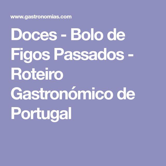 Doces - Bolo de Figos Passados - Roteiro Gastronómico de Portugal