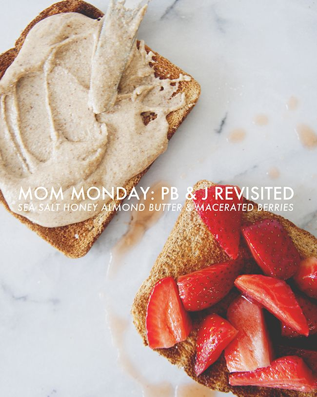 Sea Salt Honey Almond Butter And Macerated Berries: A Twist On Pb+J // Mom Monday
