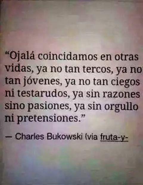 Una nota de Charles bukowski para huir como un cobarde.