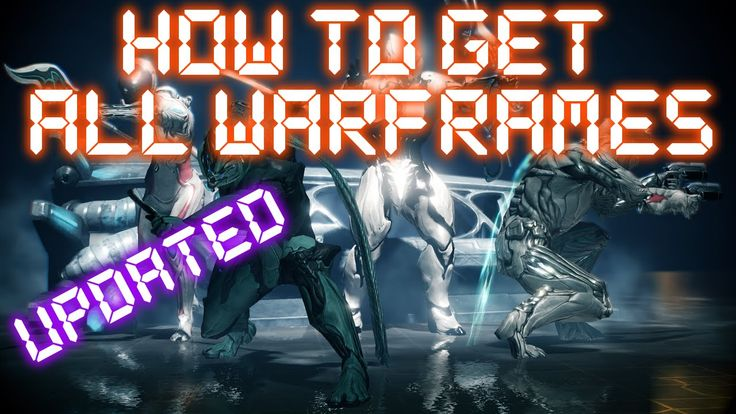 Warframe - How To Get All Non-Prime Warframes (Updated)