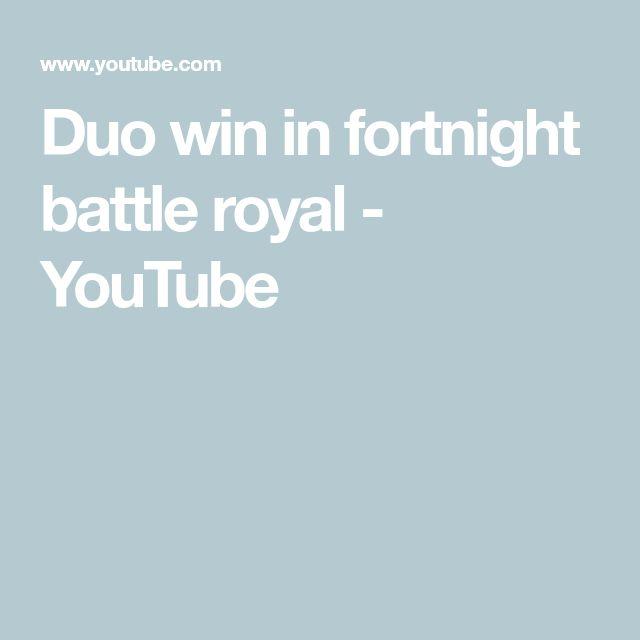 Duo win in fortnight battle royal - YouTube