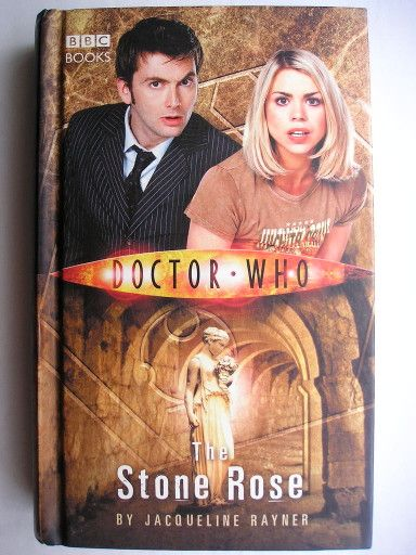 "The novel ""The Stone Rose"" by Jacqueline Rayner was published for the first time in 2006. Cover by BBC for the first British edition. Click to read a review of this novel featuring the Tenth Doctor and Rose Tyler!"