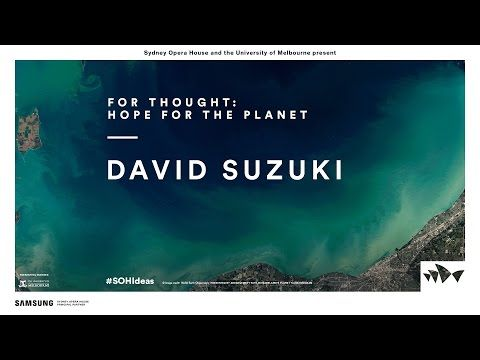David Suzuki - For Thought: Hope for the Planet - YouTube