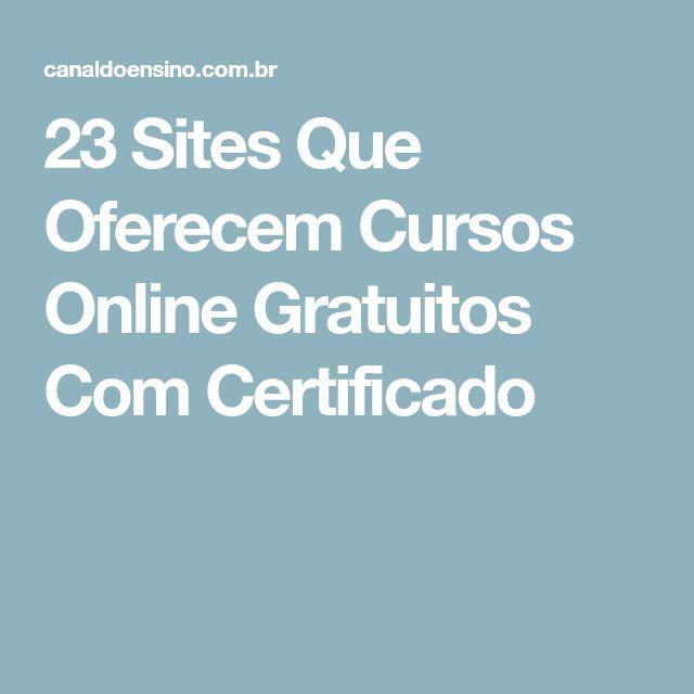 23 Sites Que Oferecem Cursos Online Gratuitos Com Certificado