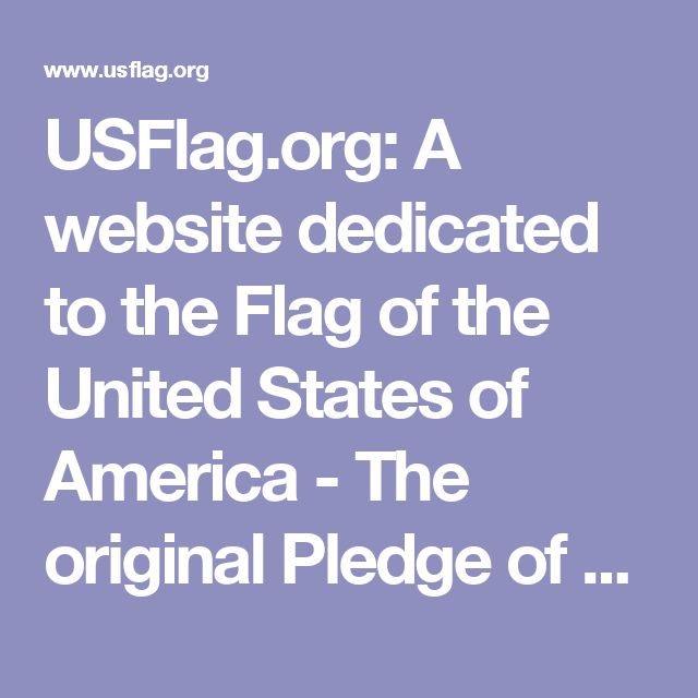 USFlag.org: A website dedicated to the Flag of the United States of America - The original Pledge of Allegiance