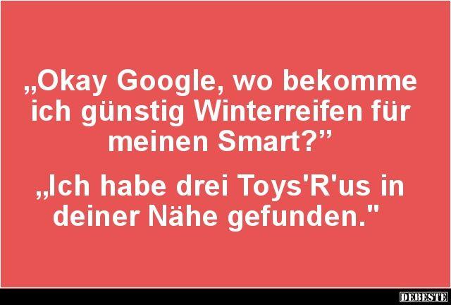 Okay Google, wo bekomme ich günstig Winterreifen.. | Lustige Bilder, Sprüche, Witze, echt lustig