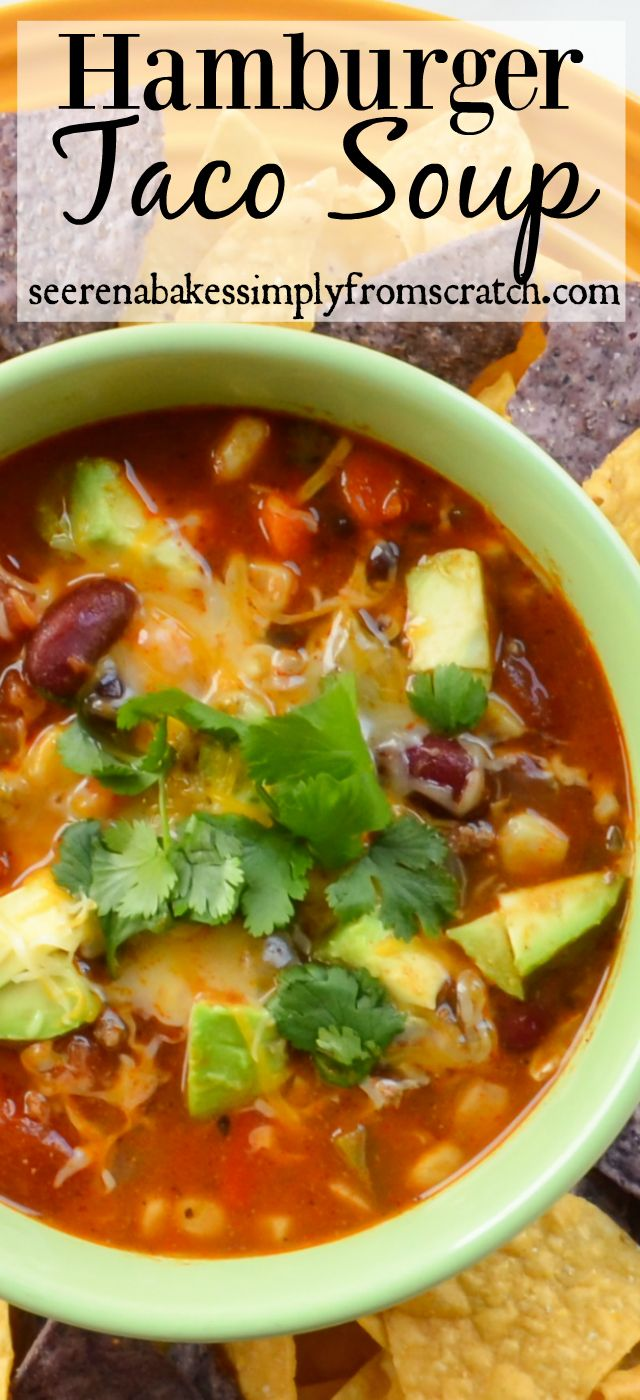 Easy to make Hamburger Taco Soup! serenabakessimplyfromscratch.com