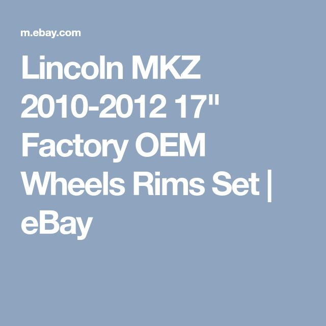 "Lincoln MKZ 2010-2012 17"" Factory OEM Wheels Rims Set 