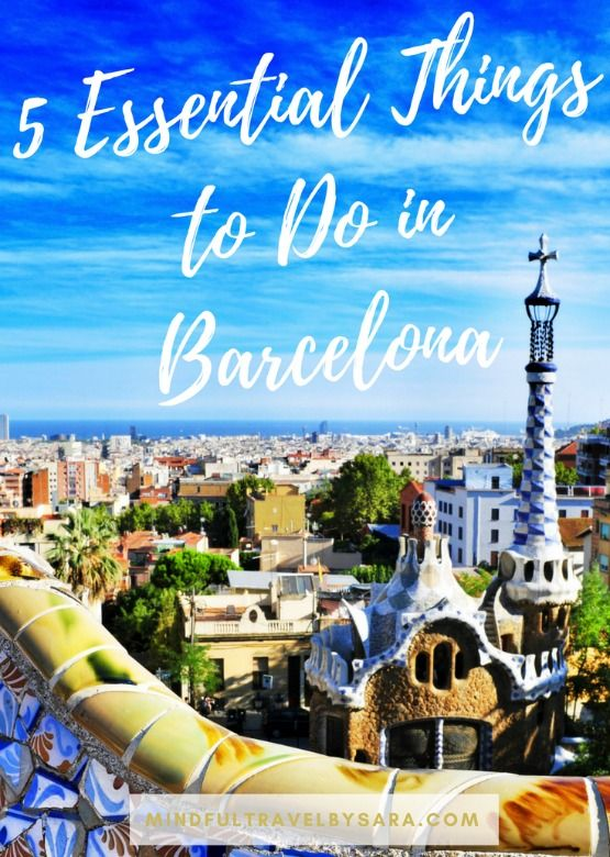 Things to Do in Barcelona, Spain https://mindfultravelbysara.com/en/things-to-do-in-barcelona/