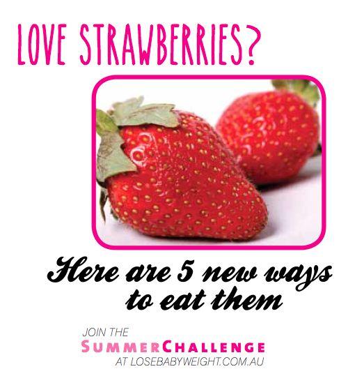 5 New Ways To Eat Strawberries