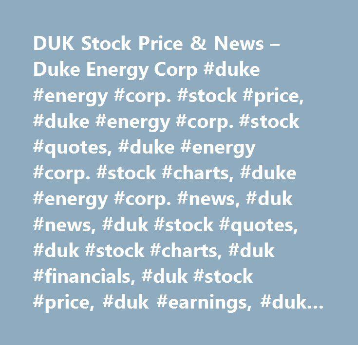 DUK Stock Price & News – Duke Energy Corp #duke #energy #corp. #stock #price, #duke #energy #corp. #stock #quotes, #duke #energy #corp. #stock #charts, #duke #energy #corp. #news, #duk #news, #duk #stock #quotes, #duk #stock #charts, #duk #financials, #duk #stock #price, #duk #earnings, #duk #estimates, #duk #price #per #share, #duk #key #stock #data, #duk #shares, #duk #historical #stock #charts…