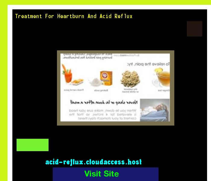 Treatment For Heartburn And Acid Reflux 142127 - Acid Reflux No More. Acid Reflux Cure.