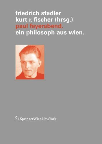Download Paul Feyerabend: Ein Philosoph aus Wien (VerÃffentlichungen des Instituts Wiener Kreis) (German and English Edition) ebook free