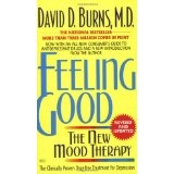 Feeling Good: The New Mood Therapy (Mass Market Paperback)By David D. Burns