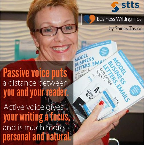 Passive voice puts a distance between you and your reader. Active voice gives your writing a focus, and is much more personal and natural. - Shirley Taylor  Get Shirley's free special report - Top 3 Mistakes Writers Make and How to Avoid Them   http://www.shirleytaylor.com/index.html