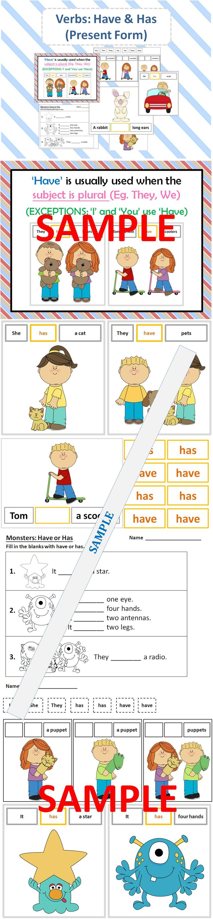 "Verbs Have and Has (Present Form).   This package is designed to teach the different forms of 'have' for the subject pronouns (ie. He, She, It, They), names (eg. Mary, Tom), objects (eg. Cookies, Jar) and animals (eg. Rabbit).   Students would understand how to use 'have' and 'has' and learn to form simple three-word sentences, such as ""They have bears"" and ""It has four hands""."