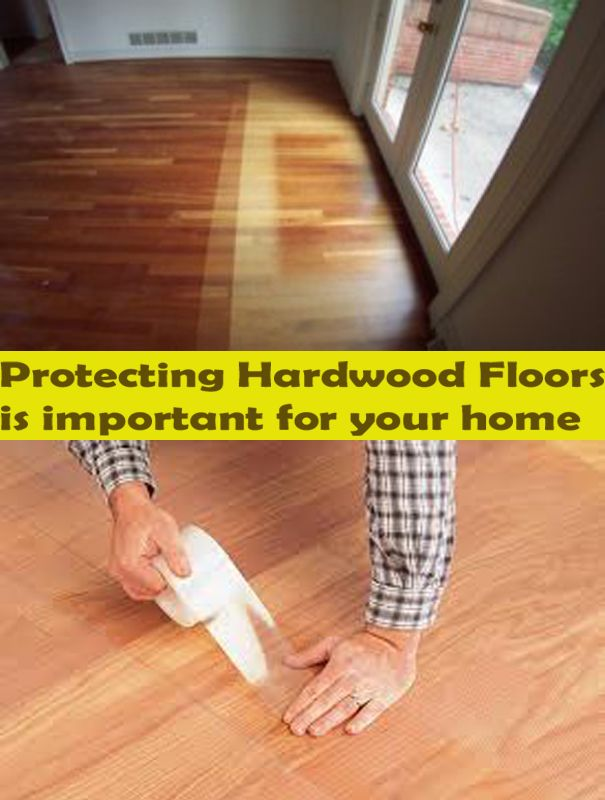 Know why protecting hardwood floors is important. | North Potomac Real  Estate | Pinterest |