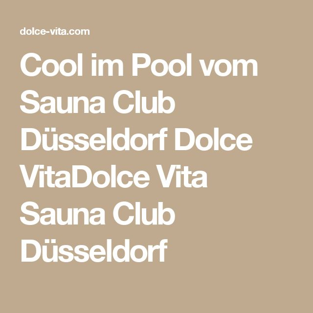 Cool im Pool vom Sauna Club Düsseldorf Dolce VitaDolce Vita Sauna Club Düsseldorf