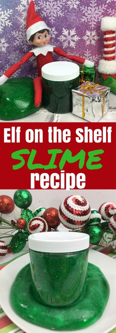 Elf on the Shelf Slime Recipe- Funny Elf on the Shelf Ideas for Kids #elfontheshelf #elfontheshelfideas