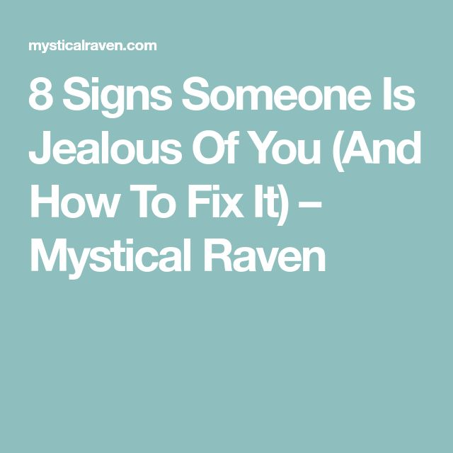 8 Signs Someone Is Jealous Of You (And How To Fix It) – Mystical Raven