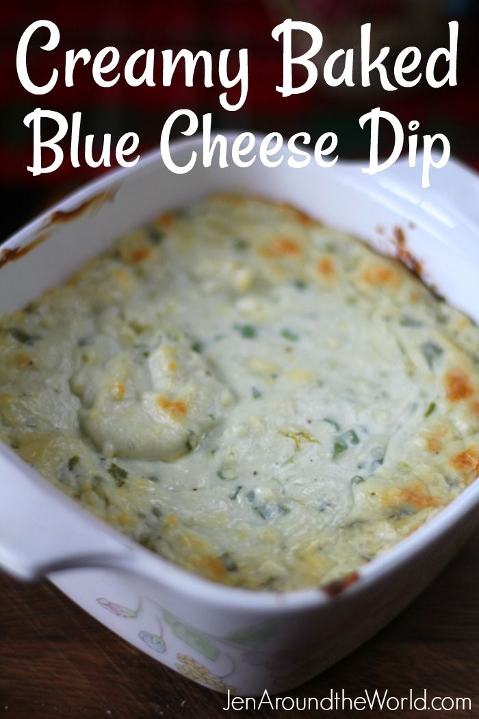 Creamy Baked Blue Cheese Dip - Jen Around the World