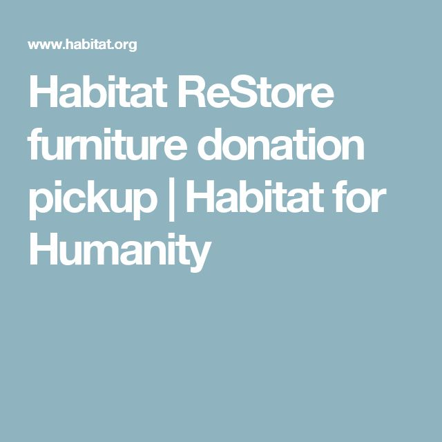 Habitat ReStore Furniture Donation Pickup | Habitat For Humanity