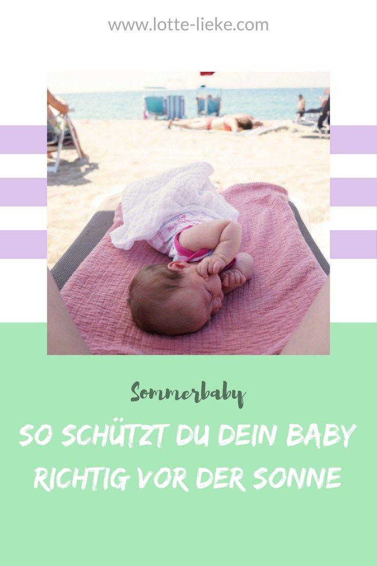 Ein Sommerbaby zu haben ist toll, denn zu zweit lässt sich die Sonne doch viel besser genießen. Allerdings solltest du dein Baby gut schützen und ich sage dir, wie es am besten geht