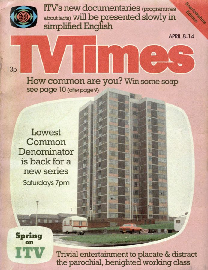 TV Times magazine (1975) Throughout the 1970s, ITV programmes were tailored to mollify the proletariat. Talent shows, low-IQ quiz shows and sitcoms about average working people were carefully constructed to mislead viewers into believing they were important. But were they?