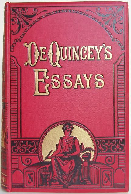 de quincey essay Levana and our ladies of sorrow thomas de quincey 1909-14 english essays: sidney to macaulay the harvard classics.