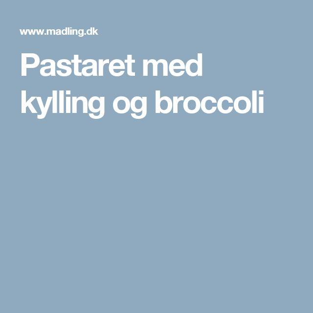 Pastaret med kylling og broccoli