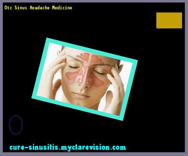 Otc Sinus Headache Medicine 203032 - Cure Sinusitis