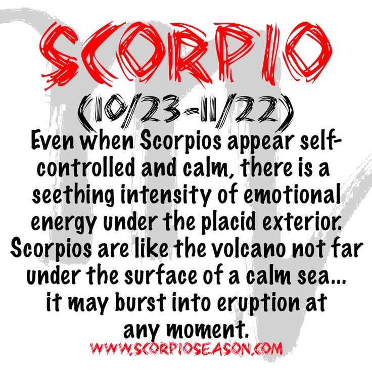 Even when #Scorpios appear self-controlled and calm, there is a seething intensity of emotional energy under the placid exterior...