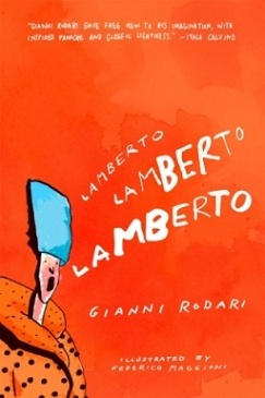 Rodari, Gianni. Lamberto, Lamberto, Lamberto. [Engish translation of C'era Due Volte Il Barone Lamberto]