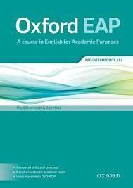 Oxford EAP : a course in English for academic purposes : Pre-intermediate / B1 / Richard Storton, Paul Dummett y Jon Hird