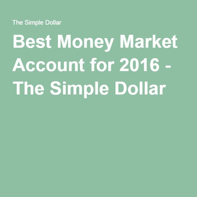 Best Money Market Account for 2016 - The Simple Dollar