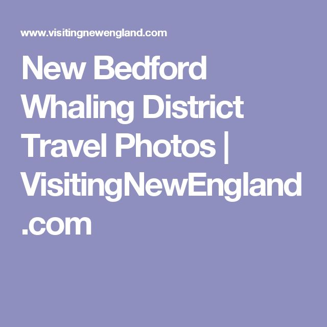 New Bedford Whaling District Travel Photos | VisitingNewEngland.com