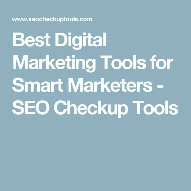 Best Digital Marketing Tools for Smart Marketers - SEO Checkup Tools