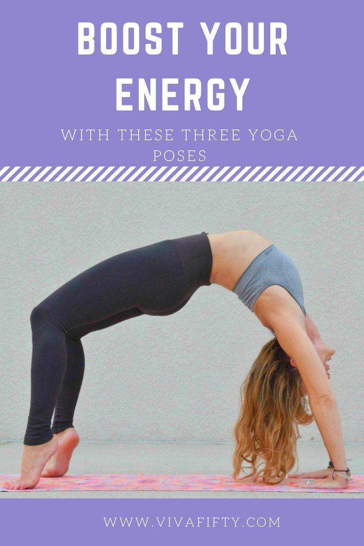 Boost Your Energy With These 3 Yoga Poses Yoga Poses Yoga Asanas Senior Fitness