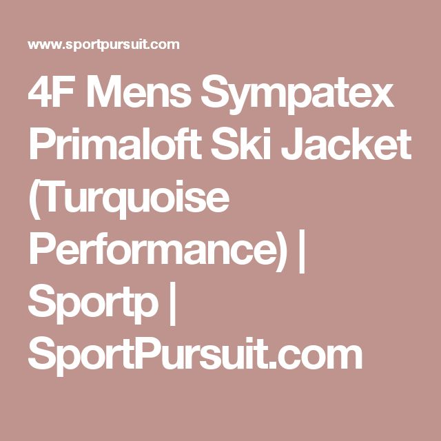 4F Mens Sympatex Primaloft Ski Jacket (Turquoise Performance) | Sportp | SportPursuit.com
