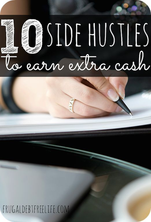 10 Side-Hustles to Help You Earn Extra Income. Getting out of debt means work. Here are some ideas to make extra income. Real income not a few dollars an hour.