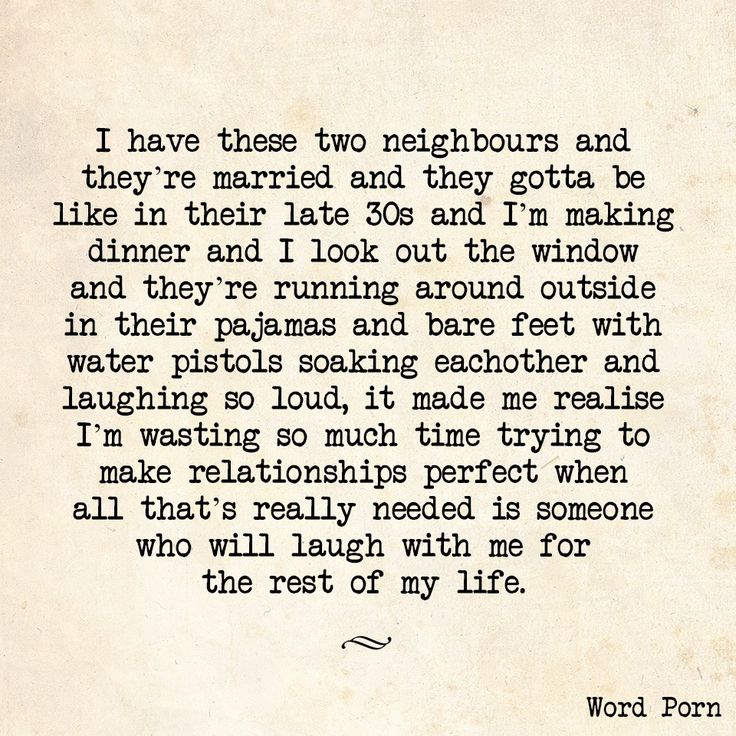 What I need is someone who will laugh with me for the rest of my life!