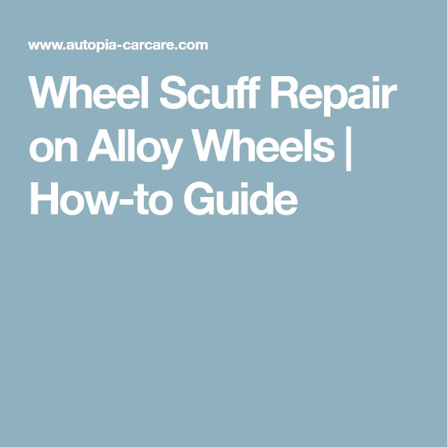 Wheel Scuff Repair on Alloy Wheels | How-to Guide