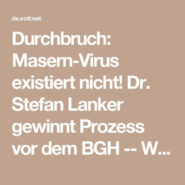 Durchbruch: Masern-Virus existiert nicht! Dr. Stefan Lanker gewinnt Prozess vor dem BGH -- Wissenschaft und Technologie -- Sott.net