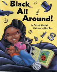 Paperback - Look high, look low, look everywhere . . . The wonderful color black is there! Join a young girl as she discovers all the wonderful things around her that are black. The letters that live