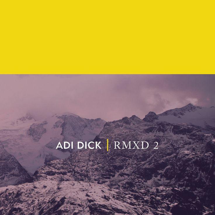 RMXD 2   Adi Dick