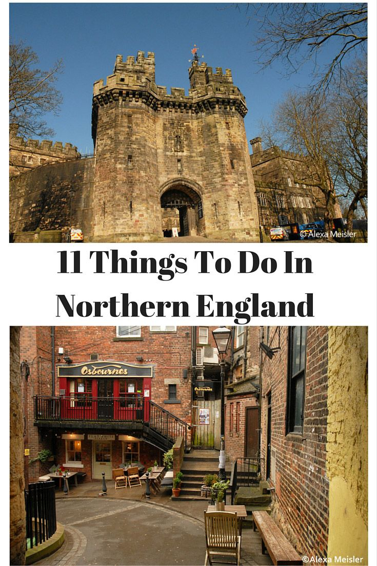 11 Things to Do In Northern England