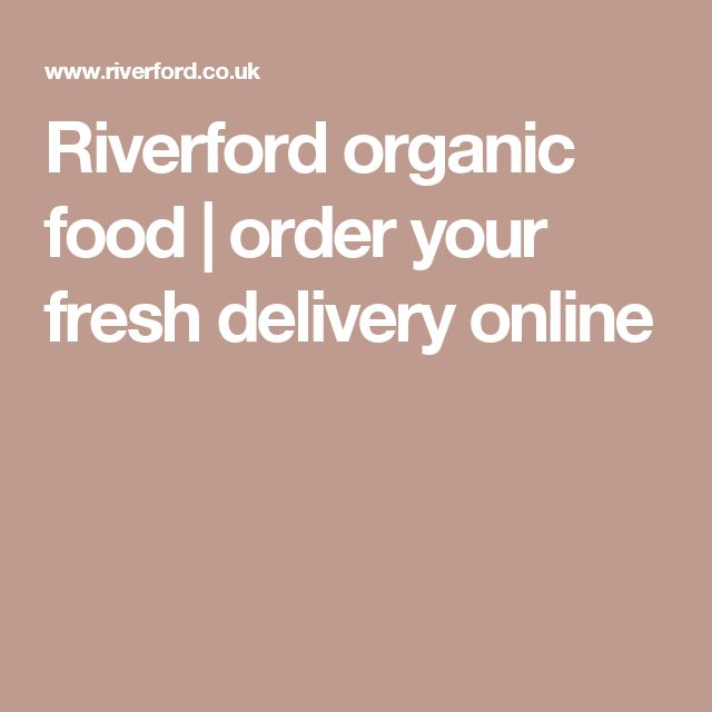 Riverford organic food   order your fresh delivery online